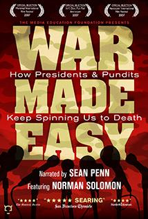 Image of War Made Easy: How Presidents and Pundits Keep Spinning Us To Death