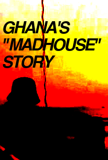 Image of Ghana's Madhouse Story