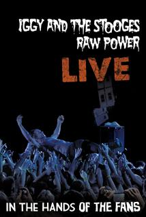 Image of Iggy and The Stooges: Raw Power Live, in the Hands of the Fans