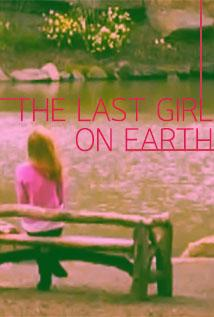 Image of The Last Girl on Earth