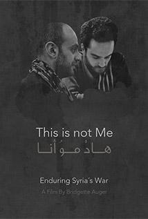 Image of This Is Not Me: Enduring Syria's War - Narrated