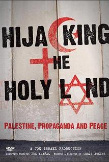 Image of Hijacking the Holy Land - Palestine, Propaganda, and Peace