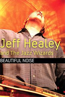 Image of Jeff Healey and the Jazz Wizards: Beautiful Noise