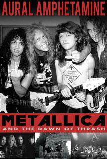 Image of Aural Amphetamine: Metallica and the Dawn of Thrash
