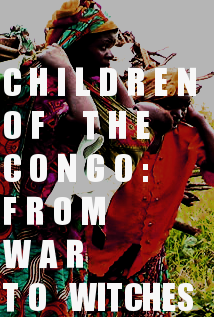 Image of Children of Congo: From War to Witches