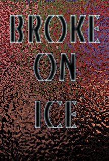 Image of Broke on Ice