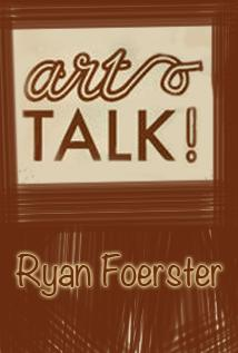 Image of Art Talk Episode - Ryan Foerster