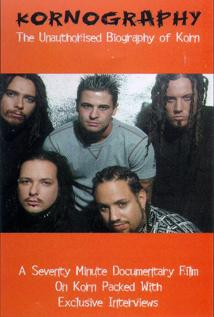Image of Kornography: The Unauthorized Biography of Korn