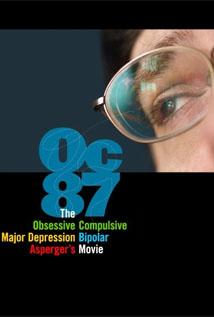 Image of OC87: The Obsessive Compulsive, Major Depression, Bipolar, Asperger's Movie