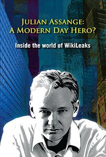 Image of Julian Assange, a Modern Day Hero? Inside the World of WikiLeaks