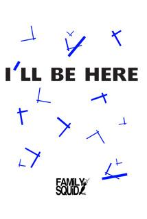 Image of I'll Be Here