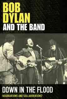 Image of Bob Dylan and the Band: Down in the Flood