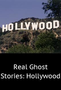 Image of Real Ghost Stories: Hollywood Ghosts