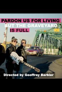 Image of Pardon Us for Living but the Graveyard Is Full