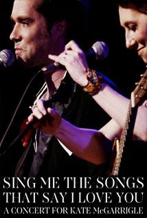 Image of Sing Me the Songs That Say I Love You: A Concert for Kate McGarrigle